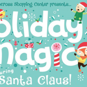12/15 Holiday Magic at Northcross Shopping Center