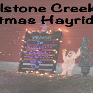 11/29-12/23 A Millstone Creek Christmas Hayride