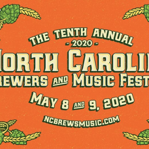05/08-05/09 2020 North Carolina Brewers and Music Festival