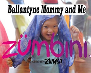 Ballantyne Mommy and Me Fitness/ Zumbini