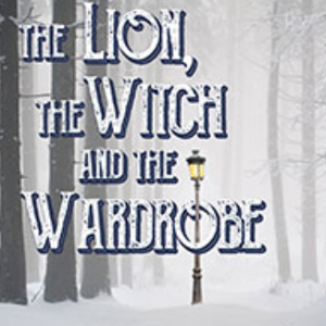 03/09-04/15 The Lion, the Witch and the Wardrobe