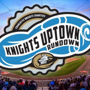 09/30 Charlotte Knights Uptown Rundown